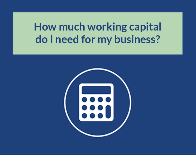 Financial Calculator: How much working capital do I need for my business?