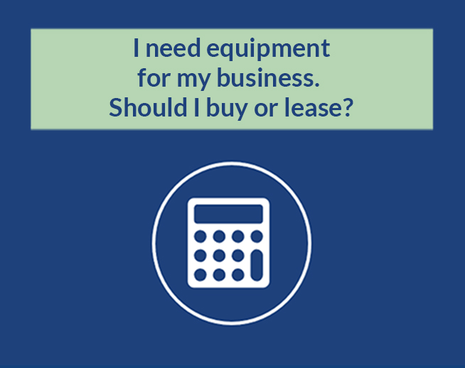 Financial Calculator: I need equipment for my business - should I buy or lease?